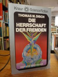 Disch, Die Herrschaft der Fremden – Science-fiction-Roman,