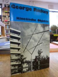 Rickey, George Rickey : Kinetische Objekte,