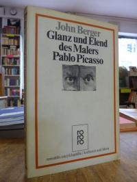 Berger, Glanz und Elend des Malers Pablo Picasso,