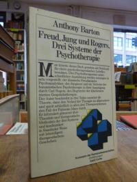 Barton, Freud, Jung, Rogers – Drei Systeme der Psychotherapie,