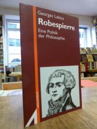 Labica, Robespierre – Eine Politik der Philosophie,