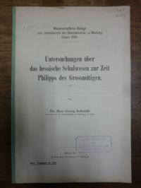 Schmidt, Untersuchungen über das hessische Schulwesen zur Zeit Philipps der Gros
