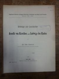Schulz, Beiträge zur Geschichte Arnolfs von Kärnthen und Ludwigs des Kindes,