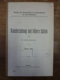 Holzmann, Kunsterziehung und höhere Schule,