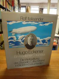 Italiaander, Hugo Eckener – Ein moderner Columbus – Die Weltgeltung der Zeppelin