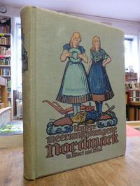 Krumm, Unsere meerumschlungene Nordmark – Ein Heimatbuch in Wort und Bild, [Band
