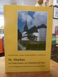 Sankt Markus – Ein Wahrzeichen von Mühlheim am Main – Die über 1000 jährige Gesc