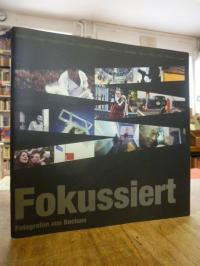 Fokussiert – Fotografen aus Bochum,