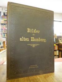 Hamburg, Bilder des alten Hamburg, mit allen 10 Lichtdruck-Tafeln,