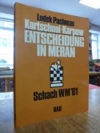 Schach / Pachman, Entscheidung in Meran : Kortschnoi – Karpow [Schach-WM 81],