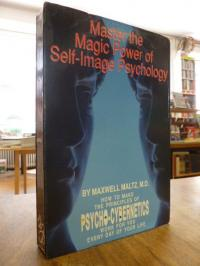 Maltz, Master the Magic Power of Self-Image Psychology – [How to make the Princi