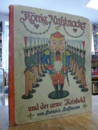 Hoffmann, König Nußknacker und der arme Reinhold – Ein Kindermährchen in Bildern