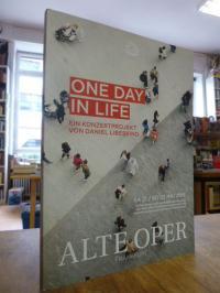 Alte Oper Frankfurt (Körperschaft) [Herausgebendes Organ], One Day in Life – Ein