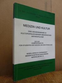Medizin und Kultur – Drei Grundseminare in kulturvergleichender medizinischer An