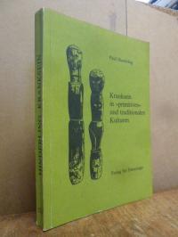 """Hinderling, Kranksein in """"primitiven"""" und traditionalen Kulturen,"""