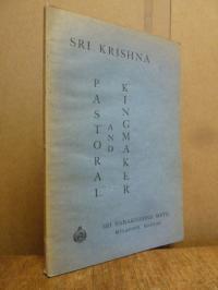 Ramakrishnananda, Sri Krishna – Pastoral and King-Maker,