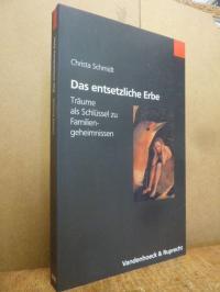 Schmidt, Das entsetzliche Erbe – Träume als Schlüssel zu Familiengeheimnissen,