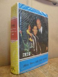 Iris, Mein Herz ruft Dich zurück – [Ein Frauenroman],