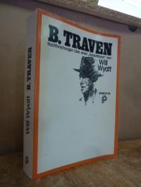 Traven, B. Traven – Nachforschungen über einen 'Unsichtbaren',