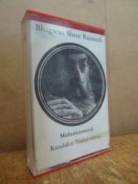 Bhagwan Shree Rajneesh (später auch: Osho), Meditationsmusik – Kundalini / Dynam