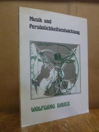 Bauer, Musik und Persönlichkeitsentwicklung – Gesellschaftliche und psychologisc