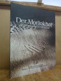 Der Morlokhof – Spurensuche in Mitteltal,