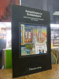 Demant, Geiseldrama in Dribbdebach – Eine Sachsenhäuser Kriminalepisode, (signie