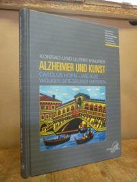 Maurer, Alzheimer und Kunst – Carolus Horn – Wie aus Wolken Spiegeleier werden,