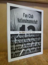 Hamann, 10 fantastische Jahre 2003-2013 – 10 Jahre Fan-Club Nationalmannschaft,