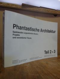 Paetz, Phantastische Architektur –  Spektakuläre ungewöhnliche Bauten, Projekte