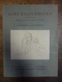 Brüder Grimm (Jacob und Wilhelm) / Gerhard Gollwitzer (Bilder), Acht Bilderbogen