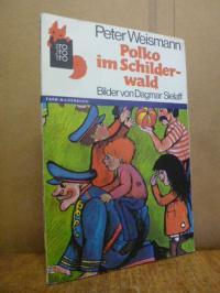 Weismann, Polko im Schilderwald – [Farb-Bilderbuch],