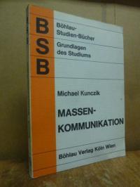 Kunczik, Massenkommunikation – Eine Einführung,