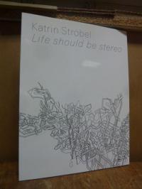 Katrin Ströbel : Life should be stereo,