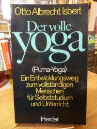 Isbert, Der volle Yoga – (Purna Yoga) – Eine Übungsweg zum vollständigen Mensche
