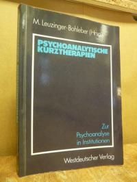 (Hrsg.), Psychoanalytische Kurztherapien – Zur Psychoanalyse in Institutionen,