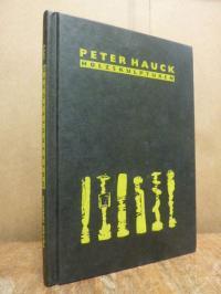 Peter Hauck : Holzskulpturen,