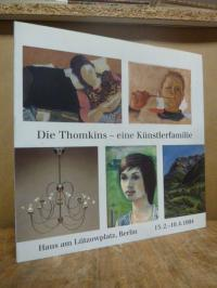 Die Thomkins – eine Künstlerfamilie : Andre, Eva, Oliver, Anselm, Nicolas, Jenis
