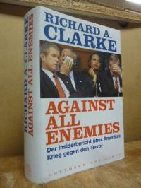 Clarke, Against all Enemies – Der Insiderbericht über Amerikas Krieg gegen den T