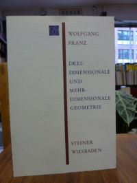 Franz, Dreidimensionale und mehrdimensionale Geometrie – Die regulären Polytope,