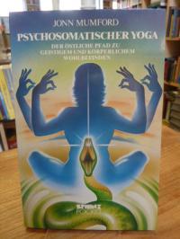 Mumford, Psychosomatischer Yoga – Der östliche Pfad zu geistigem und körperliche
