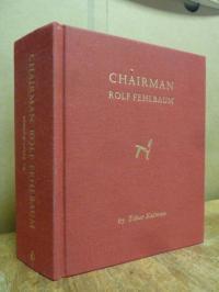Fehlbaum, Chairman – Rolf Fehlbaum,