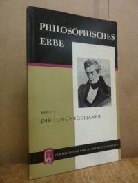 Die Junghegelianer (David Friedrich Strauss, Bruno Bauer, Arnold Ruge) – Ausgewä