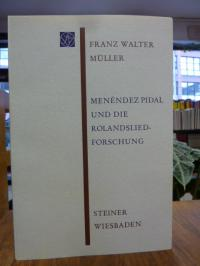 Müller, Menendez Pidal und die Rolandsliedforschung,