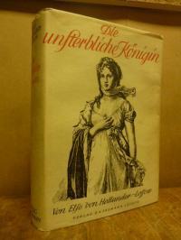 Hollander-Lossow, Die unsterbliche Königin – Ein Luise-Roman,