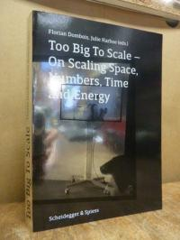 Dombois, Too big to scale – On scaling space, number, time and energy,