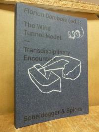Florian Dombois, The Wind Tunnel Model – Transdisciplinary Encounters,