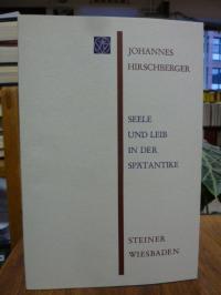 Hirschberger, Seele und Leib in der Spätantike,