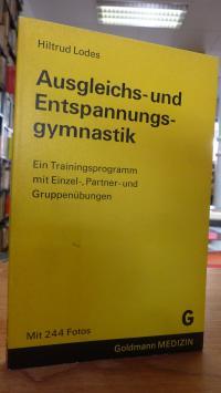 Lodes, Ausgleichs- und Entspannungsgymnastik – Ein Trainingsprogramm mit Einzel-