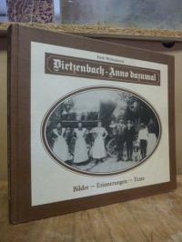 Weilmünster, Dietzenbach – Anno dazumal : Bilder – Erinnerungen – Texte – Ein Bi